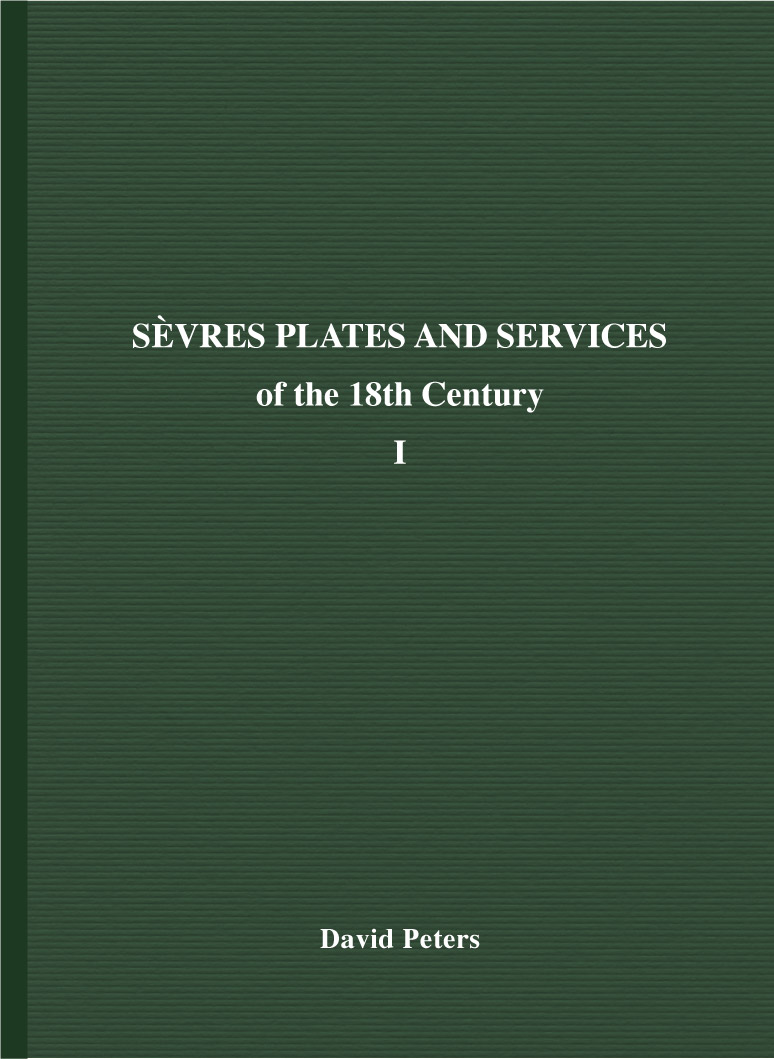 Sèvres Plates and Services of the Eighteenth Century by David Peters